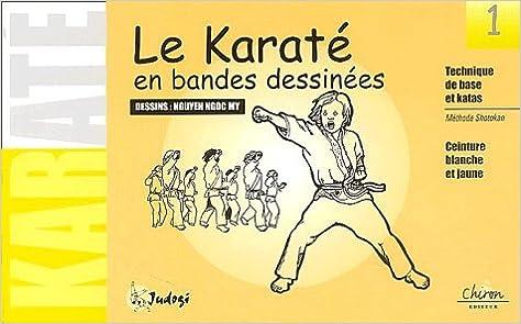 8001adc5485b Le karaté en bandes dessinées. Tome 1, Ceinture blanche et jaune   9782702707371  Amazon.com  Books