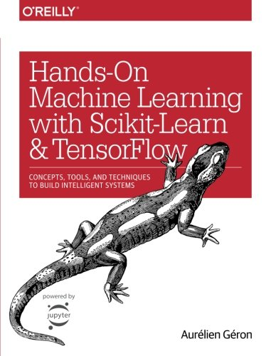 - Hands-On Machine Learning with Scikit-Learn and TensorFlow: Concepts, Tools, and Techniques to Build Intelligent Systems