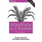 Algorithms in a Nutshell: A Practical Guide
