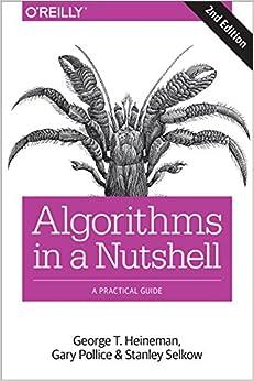 Algorithms In A Nutshell: A Desktop Quick Reference por George  T. Heineman