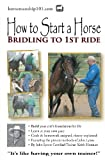How to Start a Horse: Bridling to 1st Ride, Keith Hosman, 1478208740