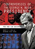 img - for Controversies of the George W. Bush Presidency: Pro and Con Documents by Nancy S. Lind (2006-12-30) book / textbook / text book