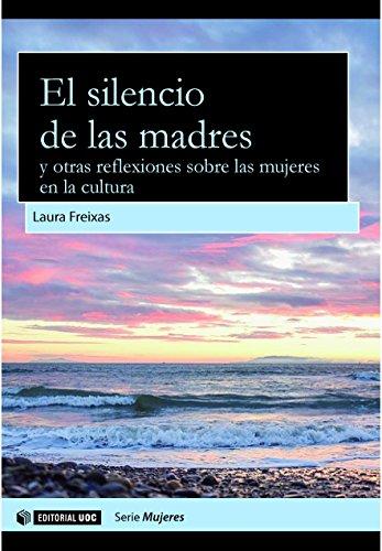 El silencio de las madres y otras reflexiones sobre las mujeres en la cultura (Aresta - Dones) (Spanish Edition)