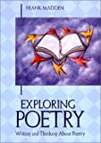 Exploring Poetry, Madden, Frank, 0321088948