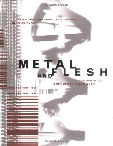 Metal and Flesh: The Evolution of Man: Technology Takes Over (Leonardo Book Series) PDF