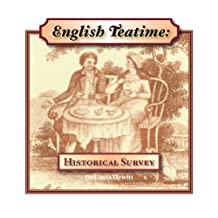ENGLISH TEATIME: Historical Survey (Cultural History Book 2)