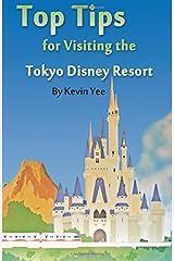 Top Tips for Visiting the Tokyo Disney Resort Paperback