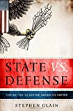 img - for State vs. Defense: The Battle to Define America's Empire book / textbook / text book