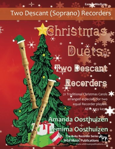 - Christmas Duets for Two Descant Recorders: 21 Traditional Christmas Carols arranged for two equal descant recorders