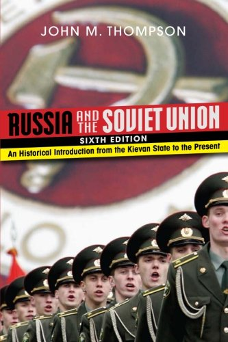 Russia and the Soviet Union: An Historical Introduction from the Kievan State to the Present