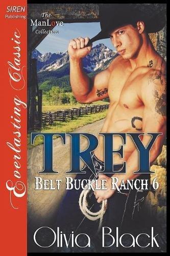 Trey [Belt Buckle Ranch 6] (Siren Publishng Everlasting Classic Manlove) [Olivia Black] (Tapa Blanda)