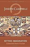 Mythic Imagination, Joseph Campbell, 160868153X