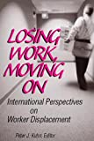 Losing Work, Moving On : International Perspectives on Worker Displacement, , 0880992344