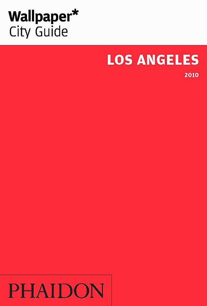 Wallpaper* City Guide Los Angeles 2010 (Wallpaper* City Guides)