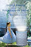 Little Rahab and the Fountain of Faith, Sharalee Marie Shepherd Washington, 1462026664