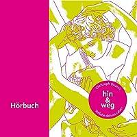 Hin & weg: Verliebe dich ins Leben Hörbuch von Christoph Quarch Gesprochen von: Christoph Quarch