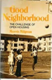 Good neighborhood: The challenge of open housing