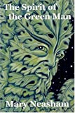 The Spirit of the Green Man, Mary Neasham, 0954296370