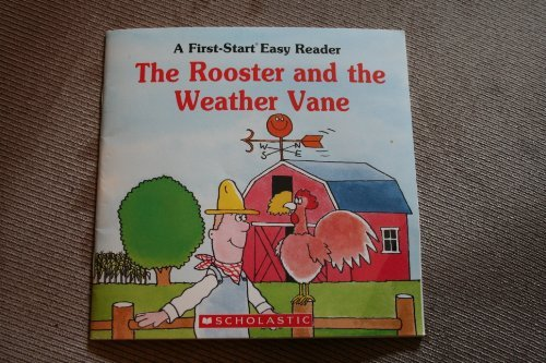 Classic Rooster Weathervane - The Rooster and the Weather Vane (First Start Easy Reader) by Sharon Peters (1988-01-02)