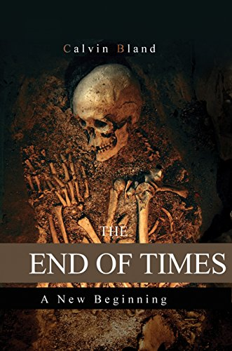 THE END OF TIMES: A new beginning (THE UPHEAVAL Book 2) by [Bland, Calvin]