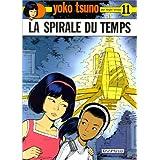 Yoko Tsuno 11 Spirale du temps