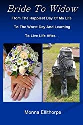 Bride To Widow: Bride to Widow is my story of a divorced woman who finally meets the