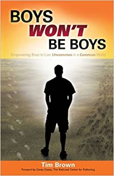 Book Boys Won't Be Boys by Tim Brown (2013-09-11)