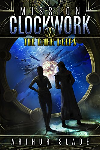 Treat yourself to this #1 New Release in Teen & Young Adult Steampunk! Arthur Slade's Mission Clockwork 2: The Dark Deeps