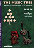 The Music Tree: Student's Book, Part 2A (Piano) (Frances Clark Library for Piano Students)