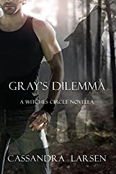 Gray's Dilemma: A Witches Circle Novella (The Witches Circle)