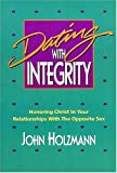 Dating with Integrity, John Holzmann, 0849934370