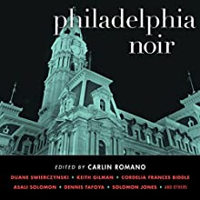 Philadelphia Noir Audiobook by Carlin Romano Narrated by Karen White, Andy Caploe, William Dufris, Therese Plummer, Kevin T. Collins, Bronson Pinchot