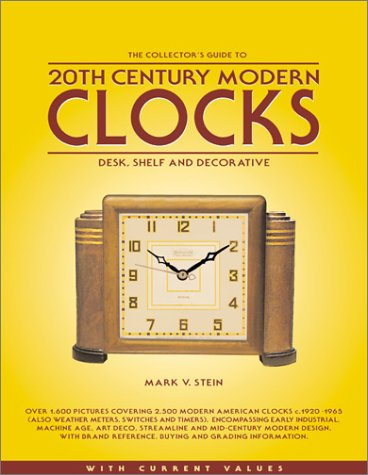 The Collector's Guide to 20th Century Modern Clocks: Desk, Shelf and Decorative (The Collector's Guide to 20th Century Modern Clocks (With Market Values),1,)