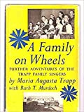 A Family on Wheels: Further Adventures of the Trapp Family Singers
