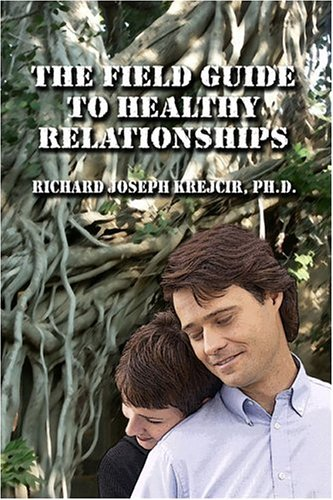 The Field Guide to Healthy Relationships by PublishAmerica