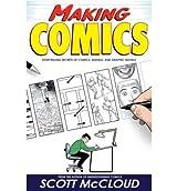 (Making Comics: Storytelling Secrets of Comics, Manga and Graphic Novels) By McCloud, Scott (Author) paperback on (09 , 2006)