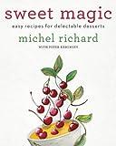 Sweet Magic, Michel Richard and Peter Kaminsky, 0061928216