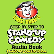 Step by Step to Stand-Up Comedy Audiobook by Greg Dean Narrated by Greg Dean