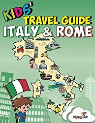 Kids' Travel Guide - Italy & Rome: Kids enjoy the best of Italy and the most exciting sights in Rome with fascinating facts, fun activities, quizzes, tips and Leonardo!: 8 (Kids' Travel Guides)
