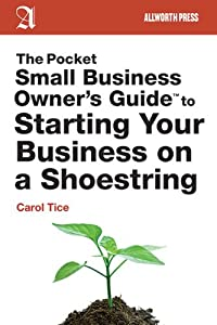 The Pocket Small Business Owner's Guide to Starting Your Business on a Shoestring (Pocket Small Business Owner's Guides) from Allworth Press