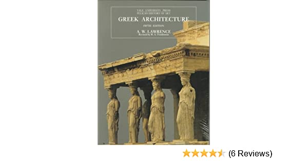 Greek Architecture, Fifth Edition (The Yale University Press