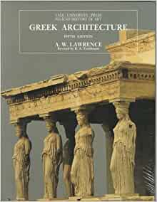 greek architecture fifth edition the yale university press pelican