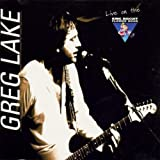 Greg Lake Live on the King Biscuit Flower Hour by Greg Lake