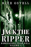 Jack the Ripper – Newspapers From Hull Volume 1 (JTR – Newspapers From Hull)