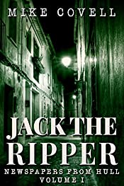 Jack the Ripper - Newspapers From Hull Volume 1 (JTR - Newspapers From Hull)