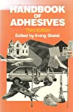 Handbook of Adhesives, Skeist, Irving, 0442280130
