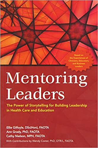 Mentoring Leaders: The Power of Storytelling for Building Leadership in Health Care and Education