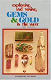 img - for Exploring and Mining Gems and Gold in the West (Exploring & Mining for Gems & Gold in the West) book / textbook / text book