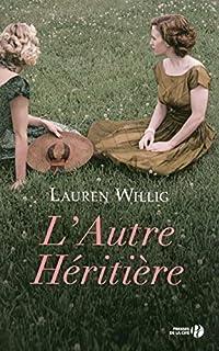 L'autre héritière, Willig, Lauren