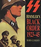 Himmler's Black Order : A History of the Ss, 1923-45, Lumsden, Robin, 0750913967